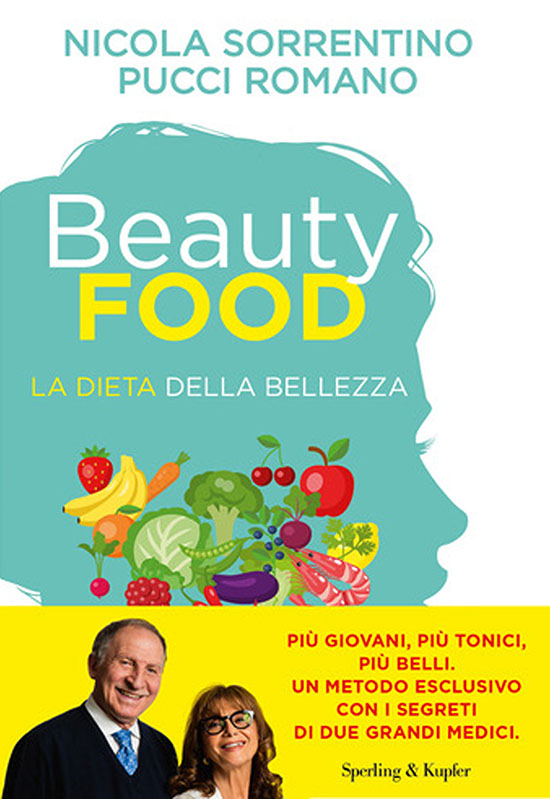 Beautyfood - di Nicola Sorrentino e Pucci Romano -Sperling & Kupfer 2020